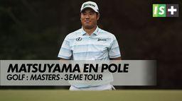 Matsuyama frappe un grand coup : Golf - Masters 3ème tour