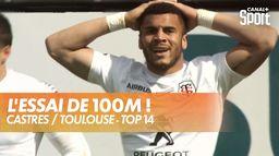 L'essai toulousain de 100m conclu par Lebel ! : Top 14 - Castres / Toulouse