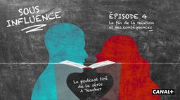 Sous Influence, le podcast de la série A Teacher