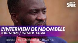 """Ndombele : """"À certains moments, je peux faire plus"""" : Premier League"""