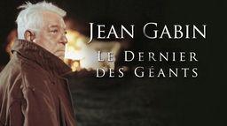 Jean Gabin, le dernier des géants