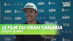 Le film du Gran Canaria Open : Golf+ Le Mag