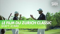 Le Film du Zurich Classic :  Golf+ Le Mag