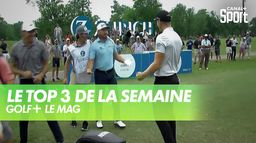 Le TOP 3 de la semaine : Golf+ Le Mag