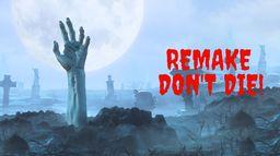 Remake don't die