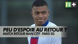 Des points noirs et peu d'espoir pour les stars : LDC : Match retour Man City - Paris SG