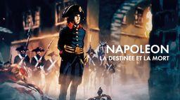 Napoléon, la destinée et la mort