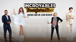 Incroyables transformations
