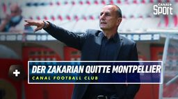 Der Zakarian confirme son départ de Montpellier : Canal Football Club