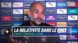 La relativité dans le foot avec Pep Guardiola : Canal Football Club