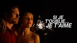 Si je t'oublie... Je t'aime