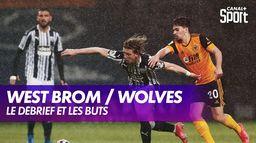 Le résumé court de West Bromwich / Wolverhampton : Premier League - 34ème journée