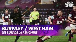Le débrief de Burnley / West Ham : Premier League - 34ème journée
