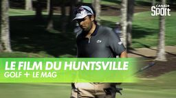 Le Film du Huntsville Championship : GOLF+ Le Mag