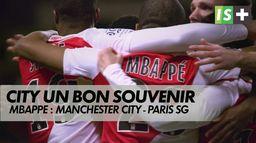 MBappe, au bon souvenir de City : LDC : Manchester City - Paris SG