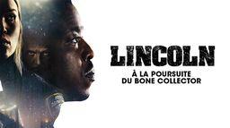 Lincoln : A La Poursuite du Bone Collector