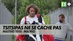 Tsitsipas ne se cache pas : Masters 1000 - Madrid