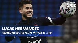 L'interview de Lucas Hernandez - Bayern Munich - Équipe de France