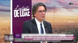 """""""Avec 3.000 euros par mois, je n'arrive pas à vivre"""" : la déclaration choc de Luc Ferry"""