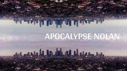 Apocalypse Nolan