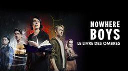 Nowhere Boys, le livre des ombres