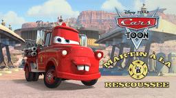 Cars Toon : Martin à la Rescousse