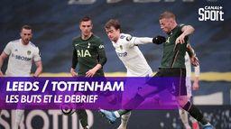 Les buts et le débrief de Leeds / Tottenham : Premier League