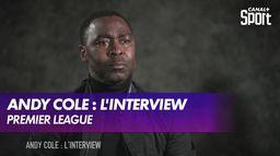 Andy Cole : l'interview : Premier League