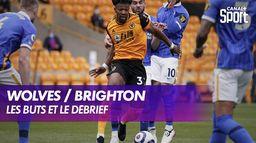Les buts et le débrief de Wolverhampton / Brighton : Premier League