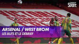 Les buts et le débrief de Arsenal / West Bromwich Albion : Premier League