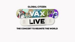 """Concert Global Citizen """"Vax Live"""""""