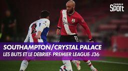 Les buts et le débrief de Southampton / Crystal Palace : Premier League