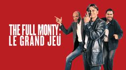 The Full Monty - Le Grand Jeu