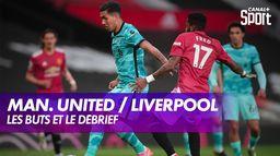 Les buts et le débrief de Manchester United / Liverpool : Premier League