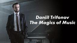 Daniil Trifonov, Les Magies de la musique : Christopher Nupen