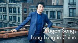 Dragon Songs, Lang Lang en Chine : Un Retour aux racines