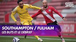 Les buts et le débrief de Southampton / Fulham