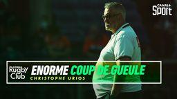 Cet énorme coup de gueule de C. Urios sur le rugby vaut le détour : Canal Rugby Club