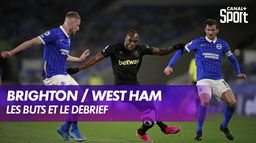 Les buts et le débrief de Brighton / West Ham