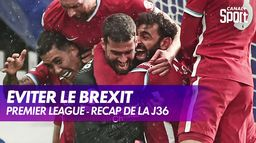 La course à l'Europe en Premier League après la 36e journée