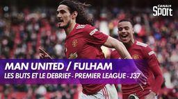 Les buts et le débrief de Manchester United / Fulham