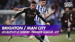 Les buts et le débrief de Brighton / Manchester City
