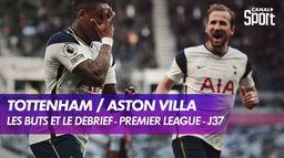 Les buts et le débrief de Tottenham / Aston Villa