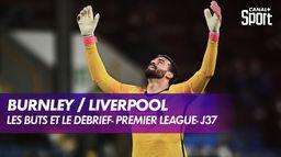 Les buts et le débrief de Burnley / Liverpool