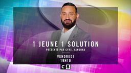 1 jeune 1 solution, vendredi à 19h10 sur C8
