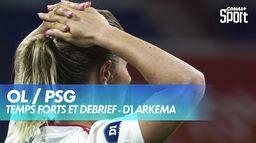 Les temps forts et le débrief de OL / PSG : D1 Arkema