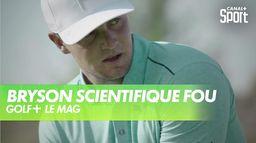Bryson DeChambeau le scientifique fou : Golf+ Le Mag