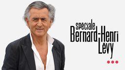 Spéciale Bernard Henri Lévy