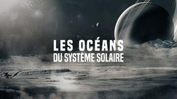 Horizon : Les océans du système solaire