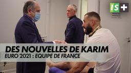 Des nouvelles de Benzema : Euro 2021 : Equipe de France